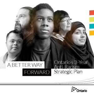 A BETTER WAY FORWARD: Ontario's 3-Year Anti-Racism ... - Ontario.ca