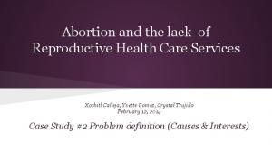 Abortion and the lack of Reproductive Health Care ...