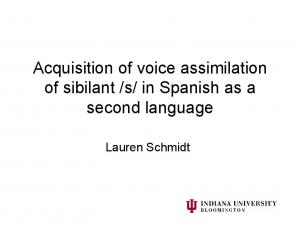 Acquisition of voice assimilation of sibilant /s/ in ...