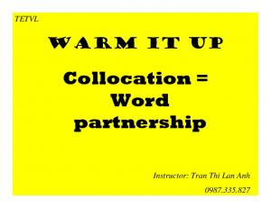 Collocation = Word partnership -