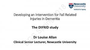 Developing an Intervention for Fall Related Injuries in Dementia The ...