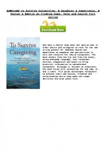 doWnLoAd To Survive Caregiving: A Daughter s ...