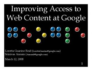 Improving Access to Web Content at Google - Semantic Scholar