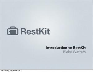Introduction to RestKit Blake Watters - GitHub