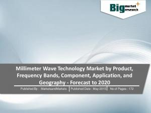 Millimeter Wave Technology Market by Product, Frequency Bands ...