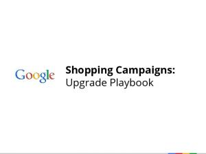 Shopping Campaigns: Upgrade Playbook  Services