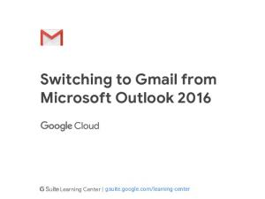 Switching to Gmail from Microsoft Outlook 2016 - G Suite