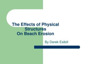 The affects of Physical Structures On Beach Erosion