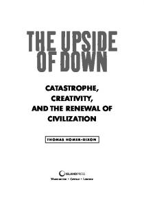 The Upside of Down - Catastrophe, Creativity, and the Renewal of ...