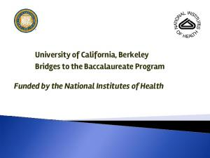 University of California, Berkeley Bridges to the ... -