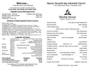 Welcome... Apison Seventh-day Adventist Church Worship Service